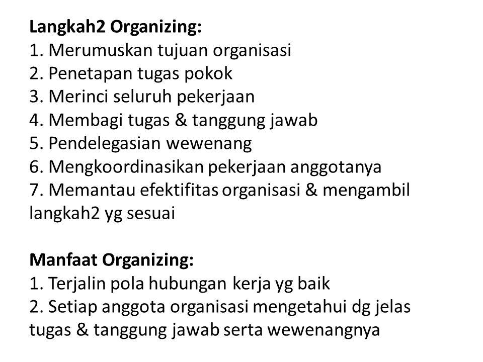 Langkah2 Organizing: 1. Merumuskan tujuan organisasi 2