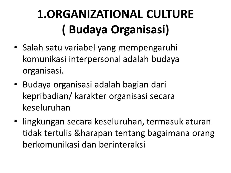 1.ORGANIZATIONAL CULTURE ( Budaya Organisasi)
