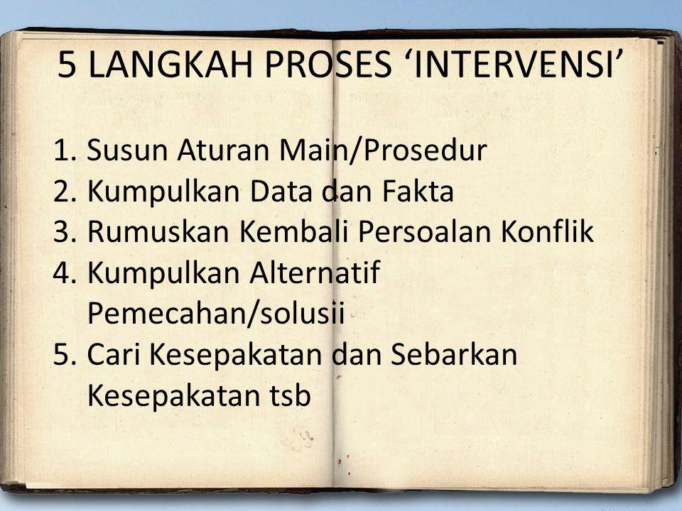 5 LANGKAH PROSES 'INTERVENSI'