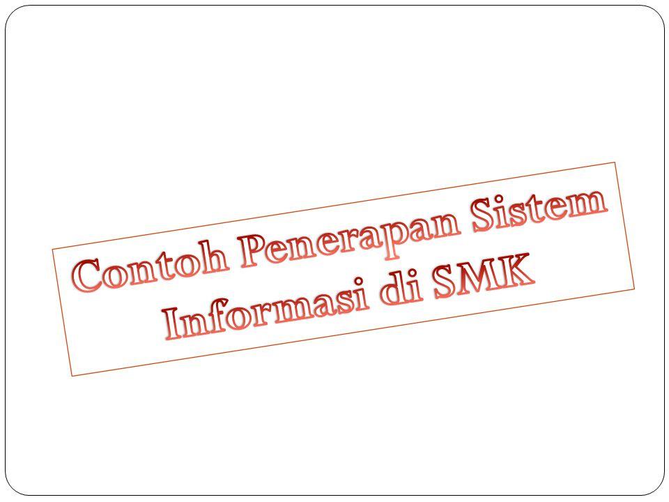 Contoh Penerapan Sistem Informasi di SMK