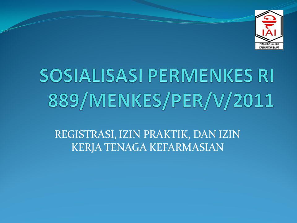 SOSIALISASI PERMENKES RI 889/MENKES/PER/V/2011