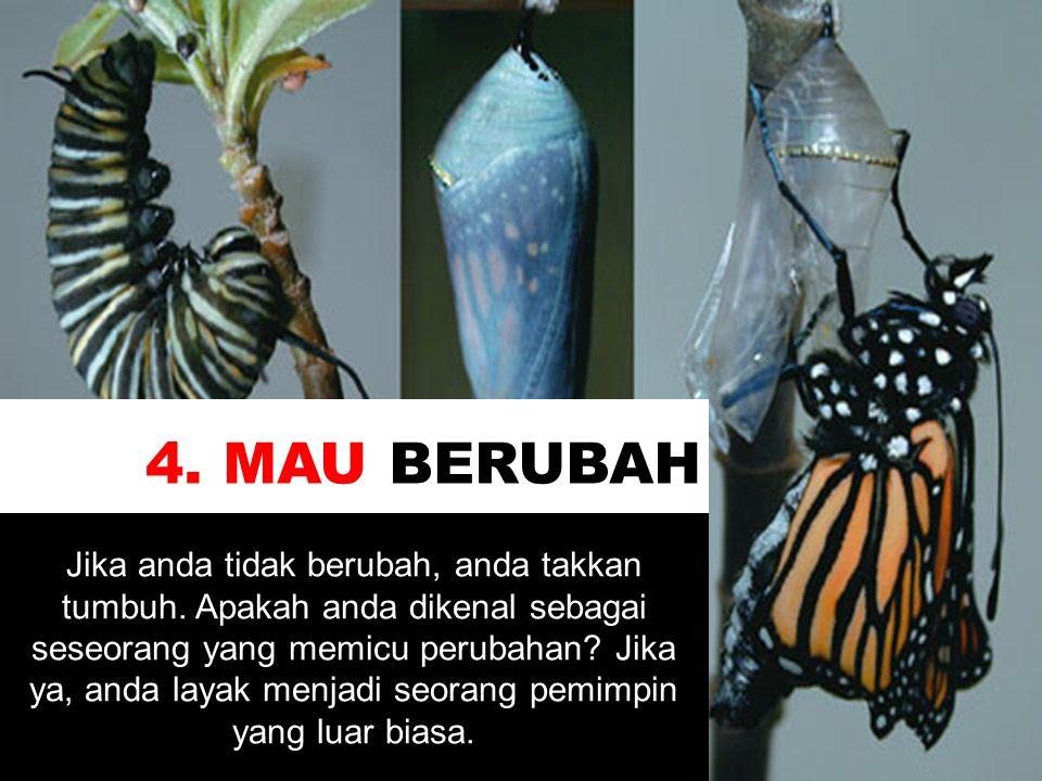 4. MAU BERUBAH