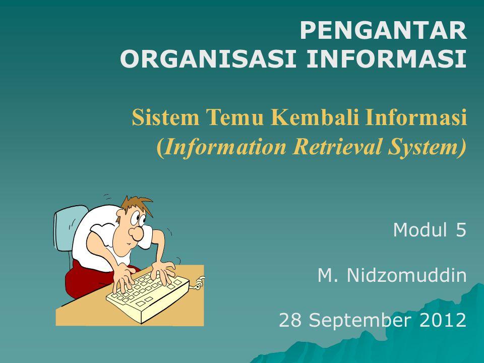 ORGANISASI INFORMASI Sistem Temu Kembali Informasi