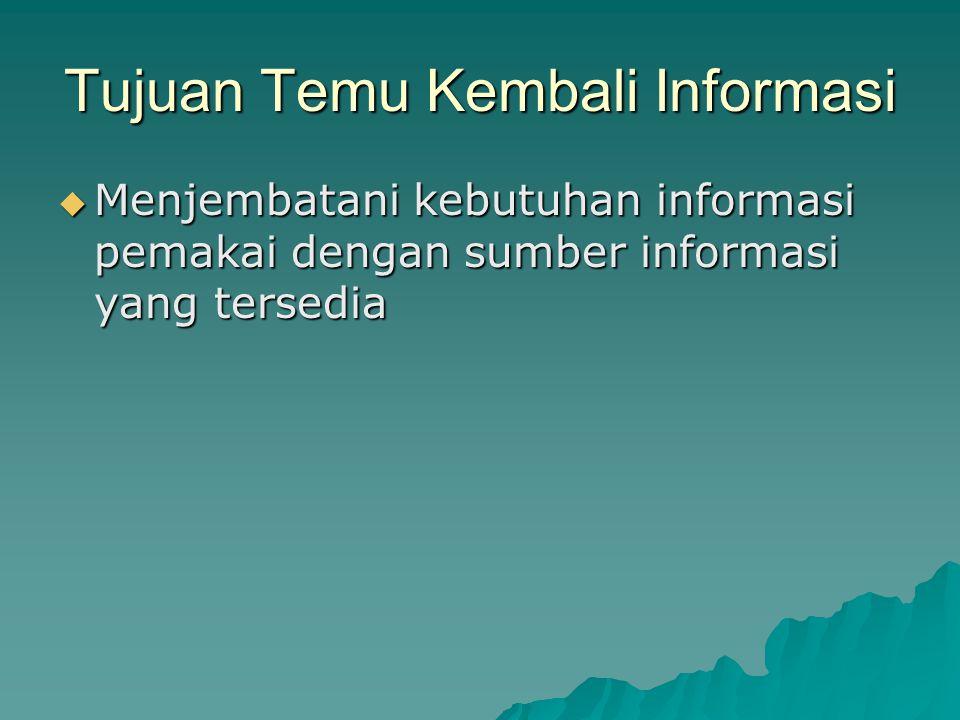 Tujuan Temu Kembali Informasi