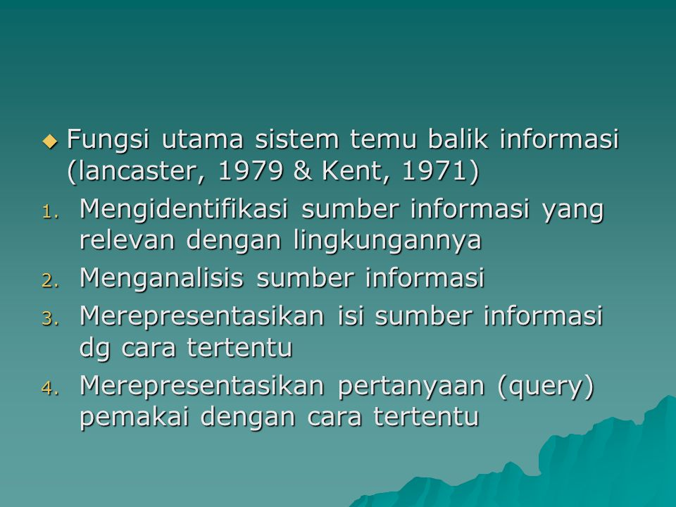 Fungsi utama sistem temu balik informasi (lancaster, 1979 & Kent, 1971)