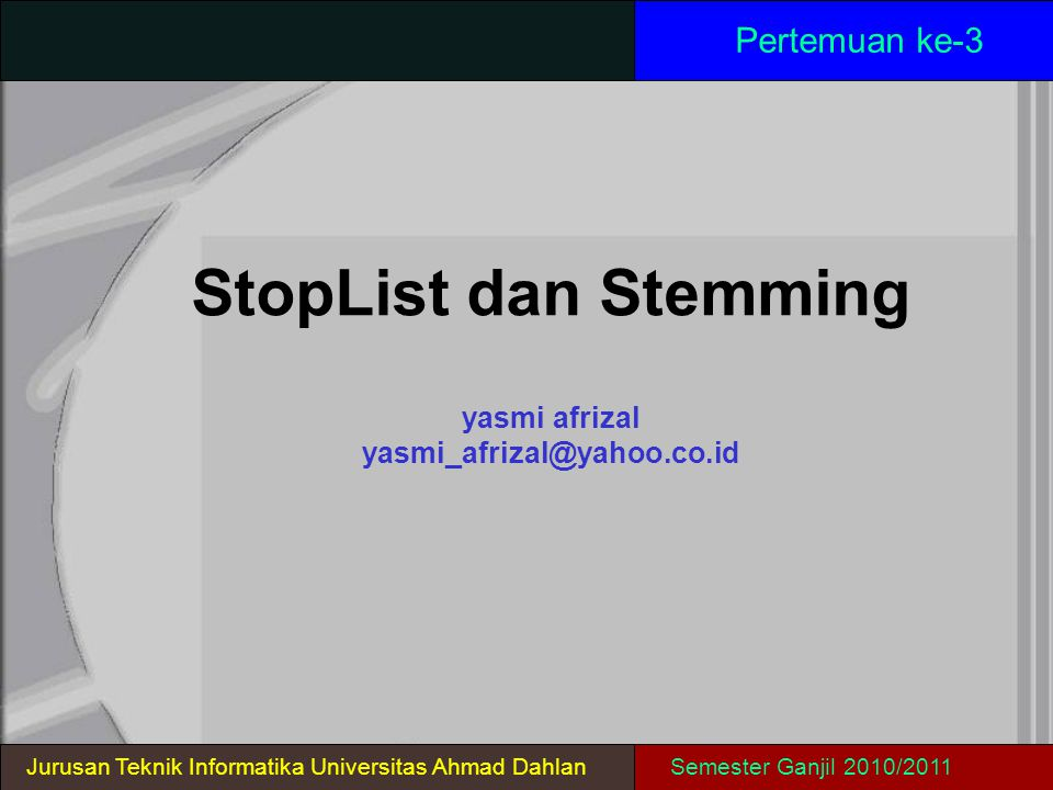 StopList dan Stemming yasmi afrizal yasmi_afrizal@yahoo.co.id