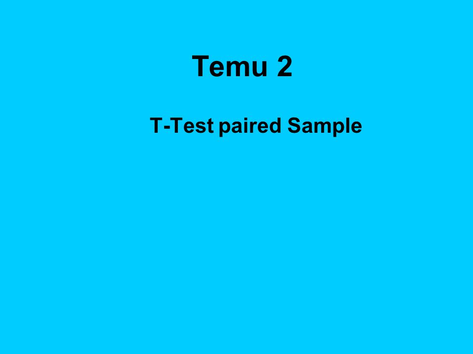 Temu 2 T-Test paired Sample