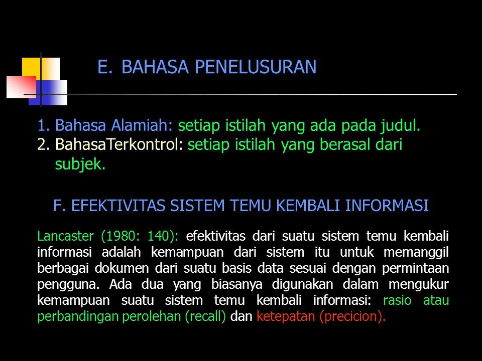BAHASA PENELUSURAN Bahasa Alamiah: setiap istilah yang ada pada judul.