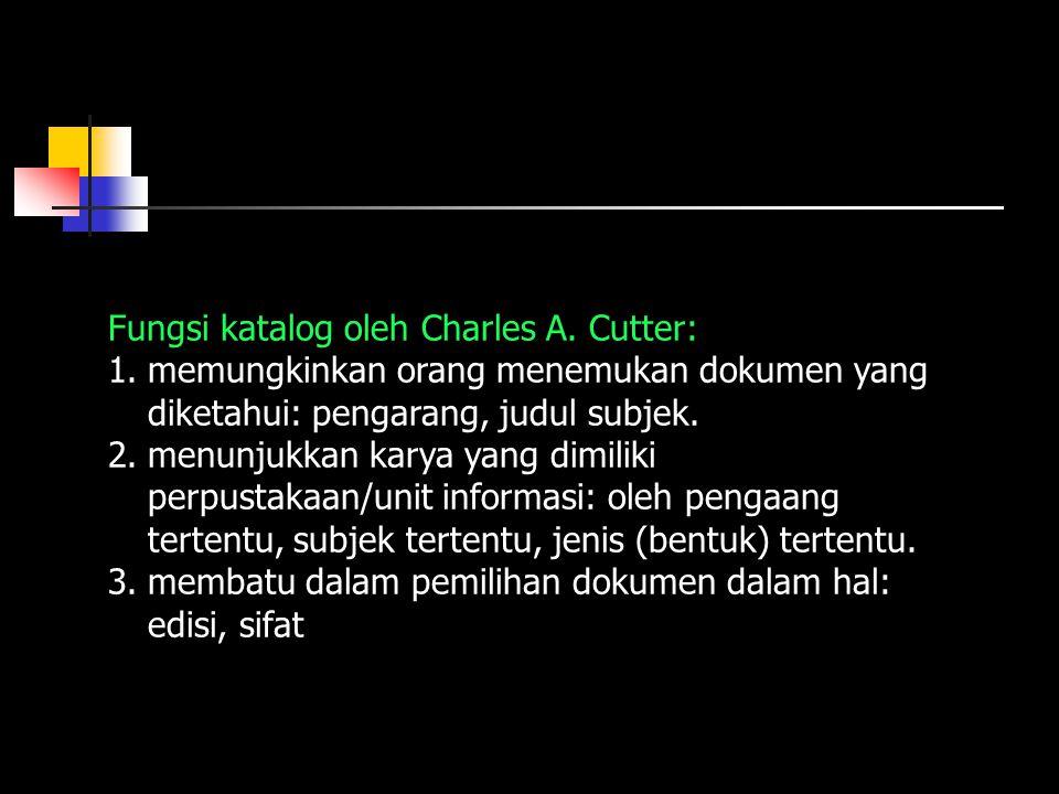 Fungsi katalog oleh Charles A. Cutter: