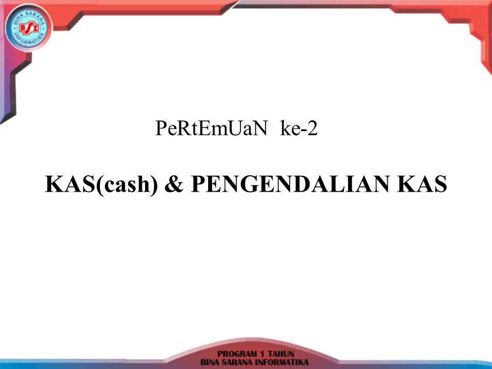 KAS(cash) & PENGENDALIAN KAS