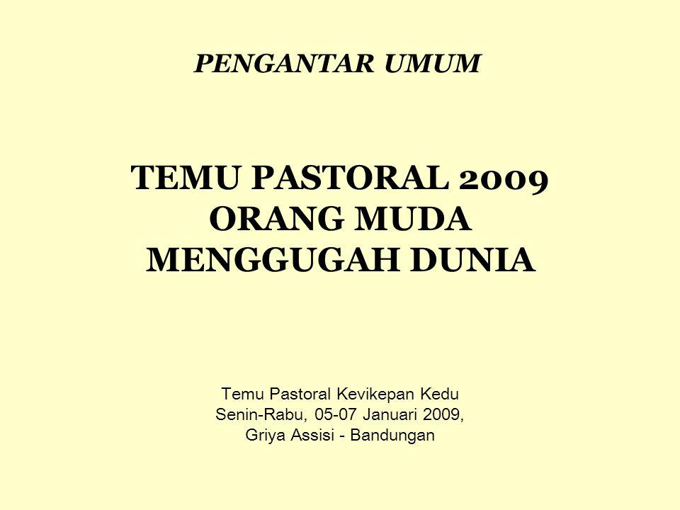 TEMU PASTORAL 2009 ORANG MUDA MENGGUGAH DUNIA