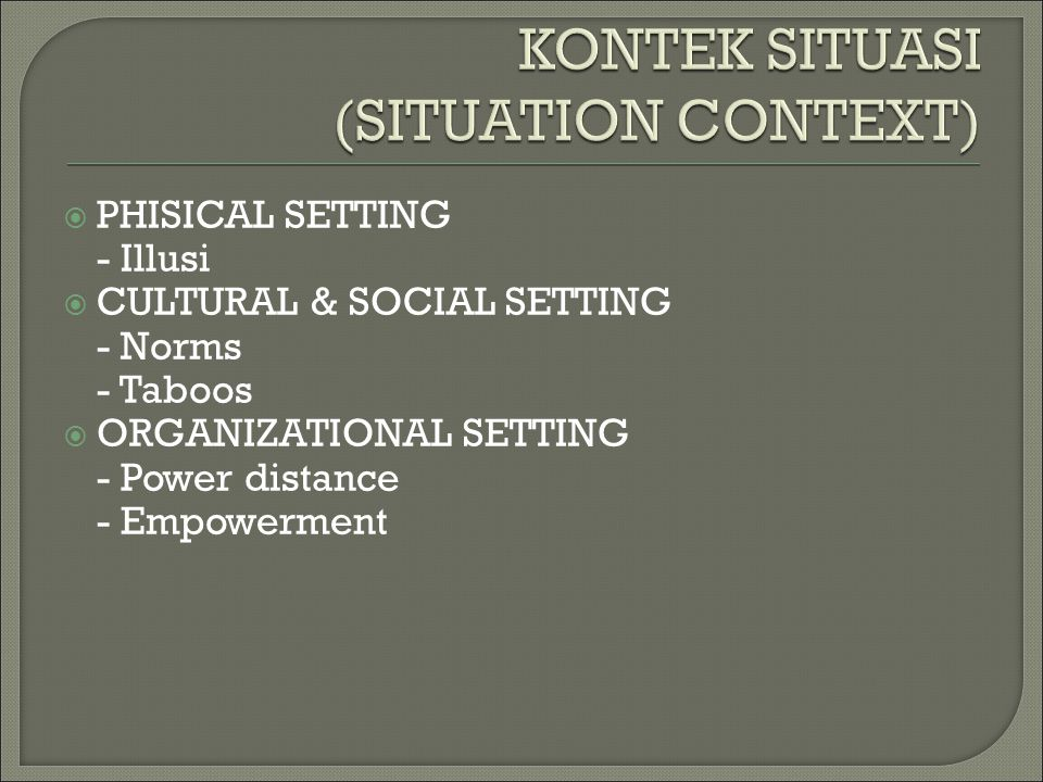 KONTEK SITUASI (SITUATION CONTEXT)