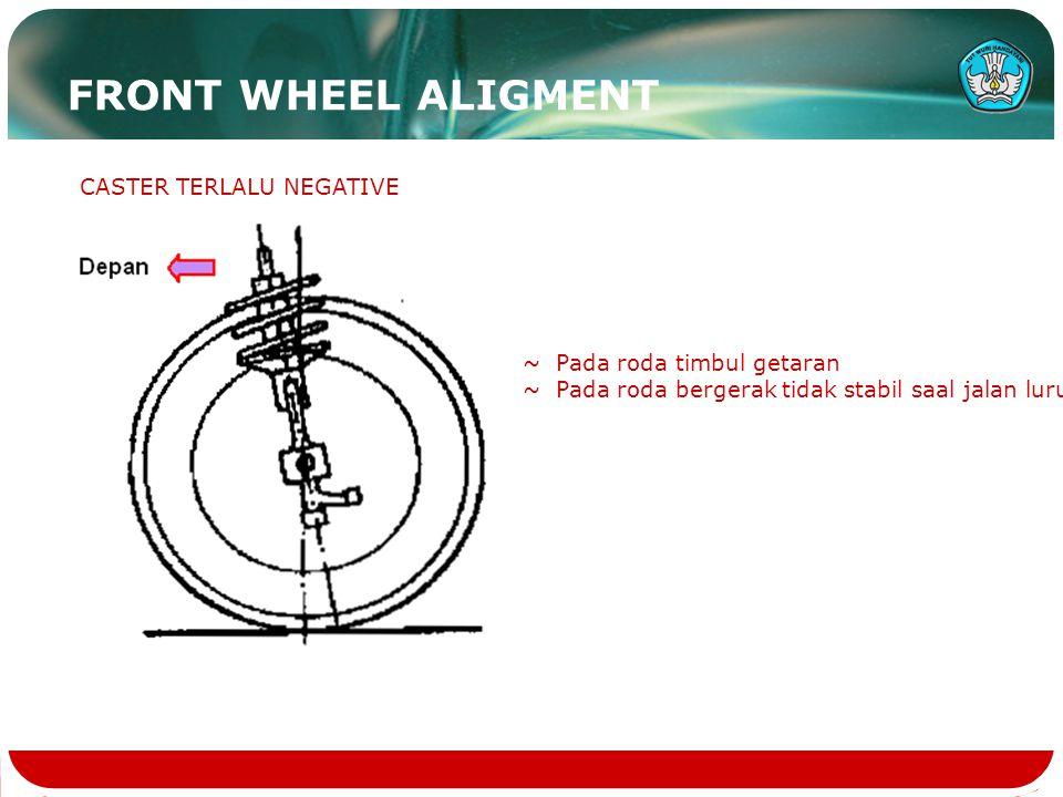 FRONT WHEEL ALIGMENT CASTER TERLALU NEGATIVE