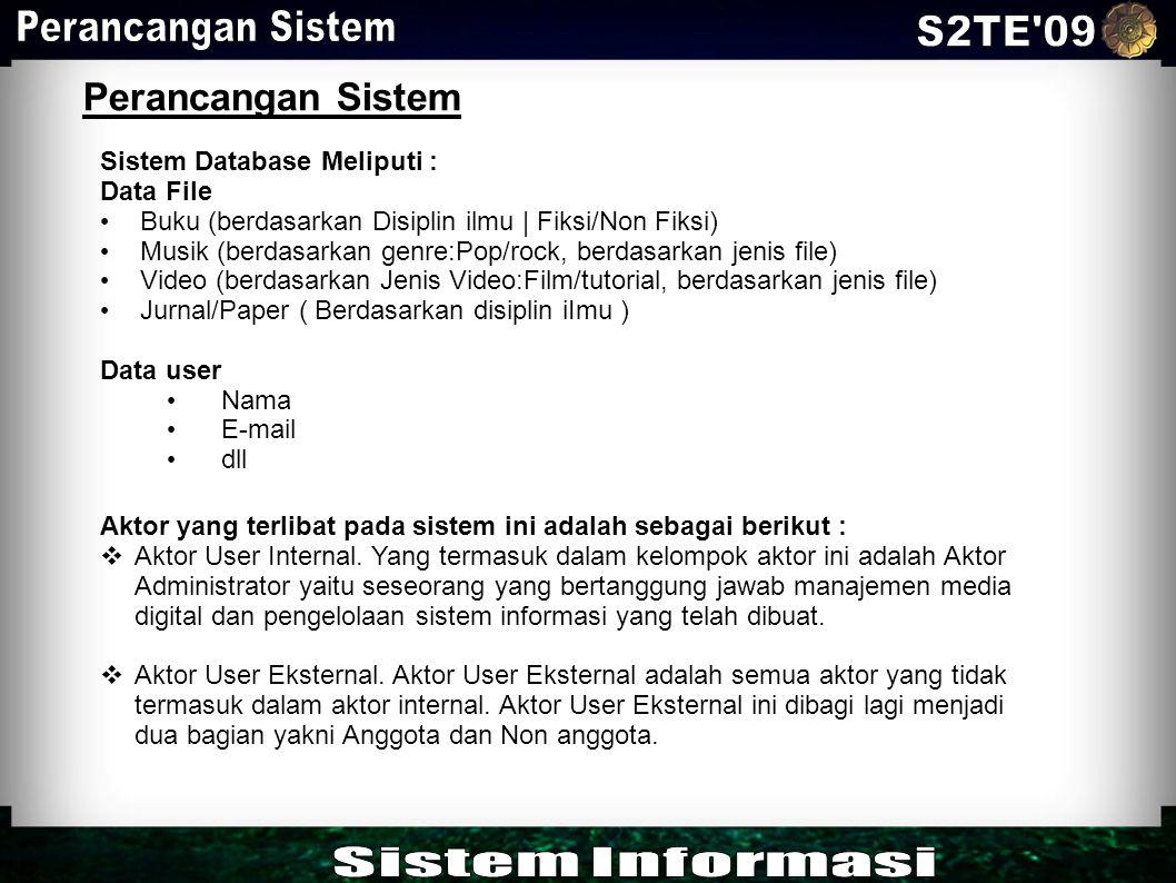 Perancangan Sistem S2TE 09 Sistem Informasi Perancangan Sistem