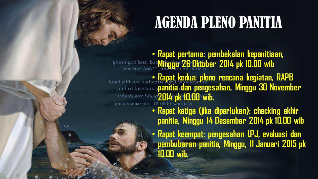 AGENDA PLENO PANITIA Rapat pertama: pembekalan kepanitiaan, Minggu 26 Oktober 2014 pk 10.00 wib.