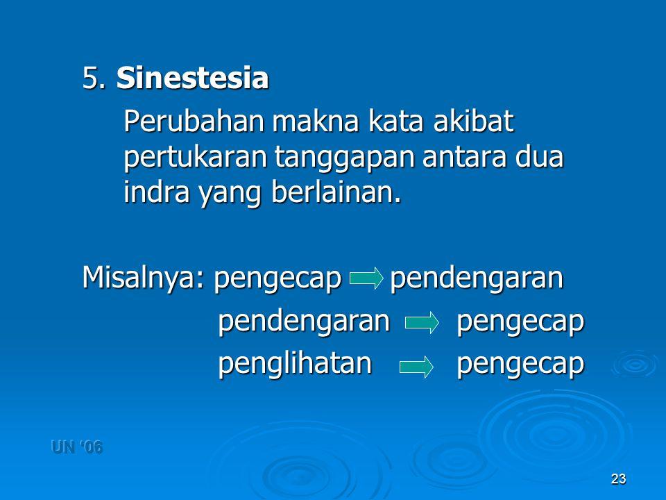 Misalnya: pengecap pendengaran pendengaran pengecap