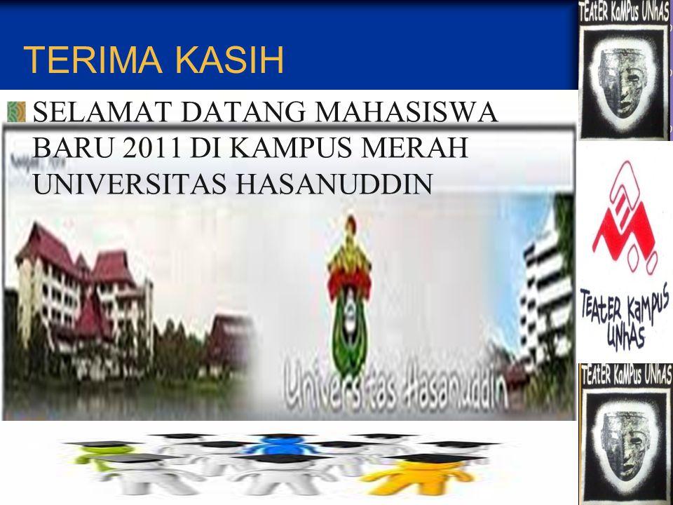 TERIMA KASIH SELAMAT DATANG MAHASISWA BARU 2011 DI KAMPUS MERAH UNIVERSITAS HASANUDDIN