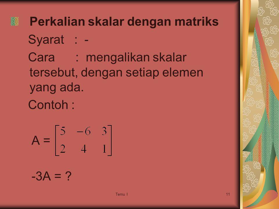 Perkalian skalar dengan matriks Syarat : -