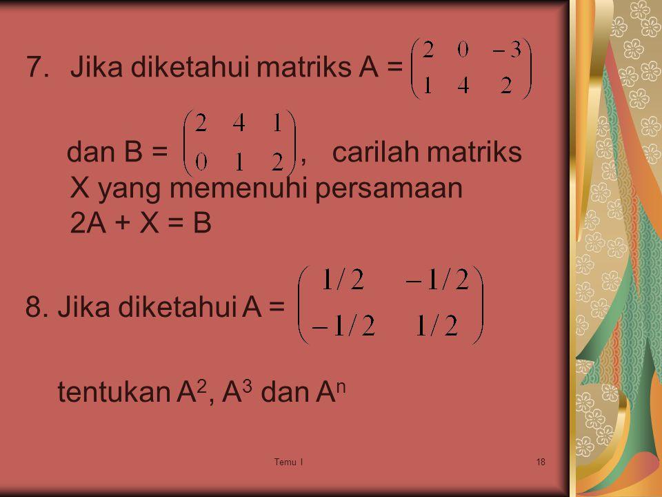 Jika diketahui matriks A =