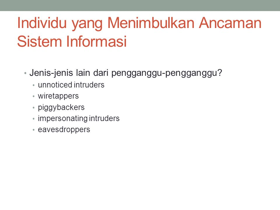 Individu yang Menimbulkan Ancaman Sistem Informasi