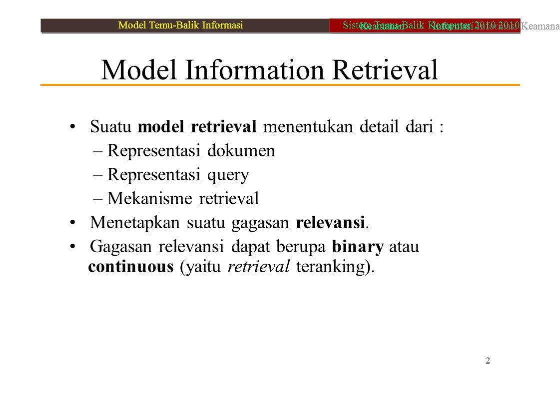 • Suatu model retrieval menentukan detail dari :