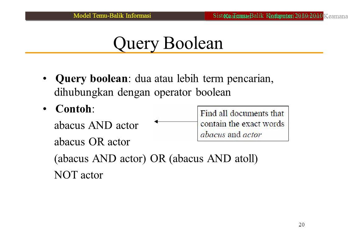 • Query boolean: dua atau lebih term pencarian, • Contoh: