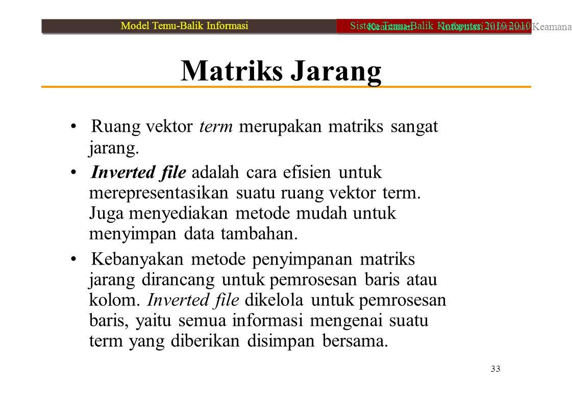 • Ruang vektor term merupakan matriks sangat