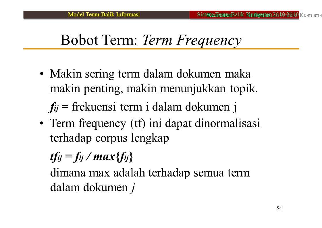 • Makin sering term dalam dokumen maka