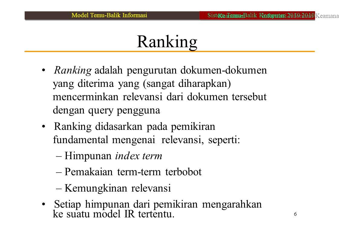 • Ranking adalah pengurutan dokumen-dokumen