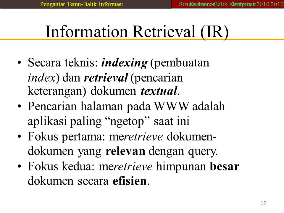 • Secara teknis: indexing (pembuatan