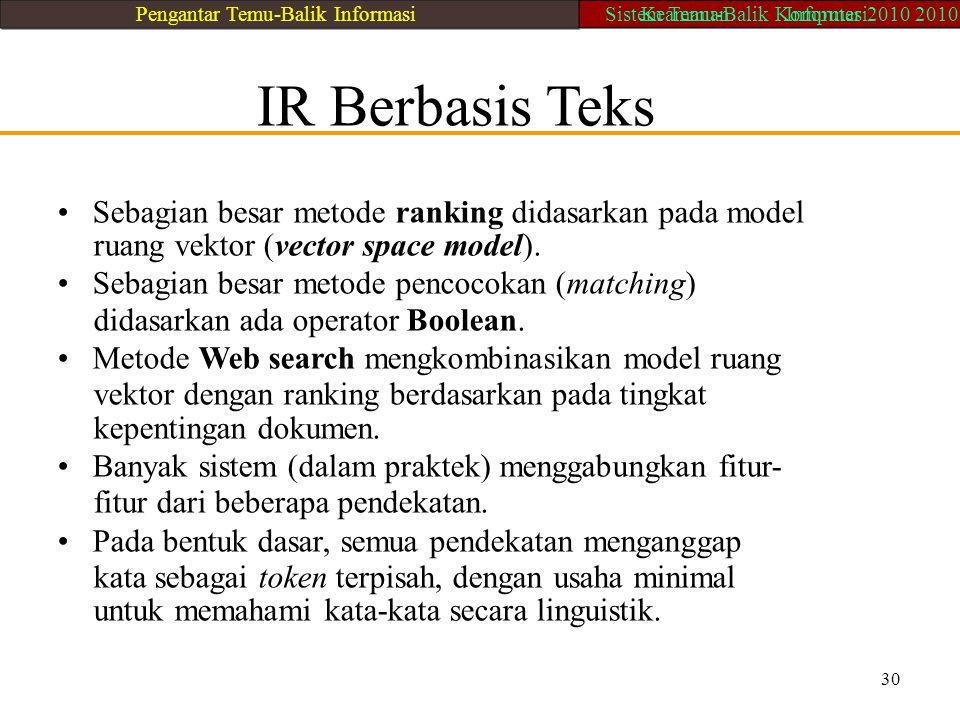 • Sebagian besar metode ranking didasarkan pada model