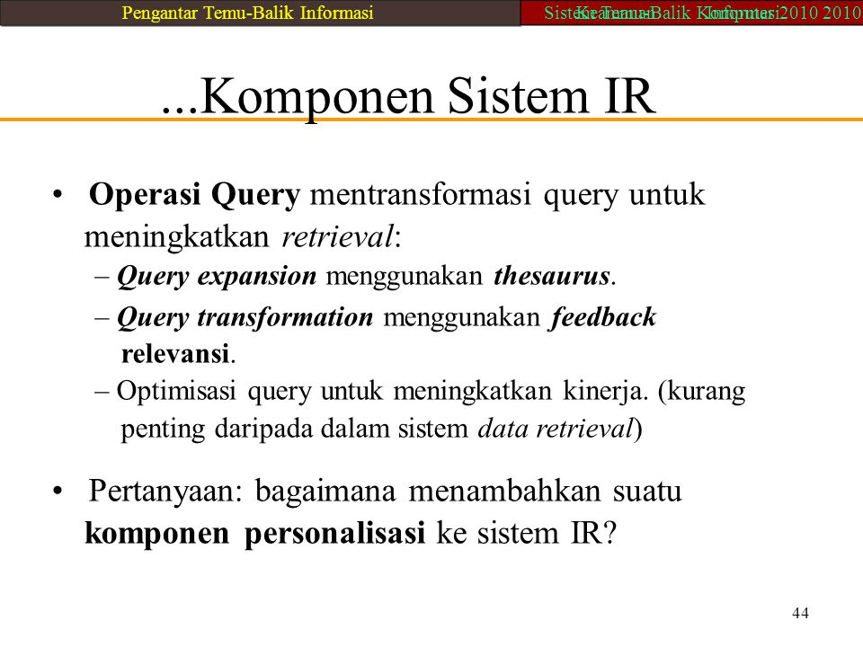• Operasi Query mentransformasi query untuk