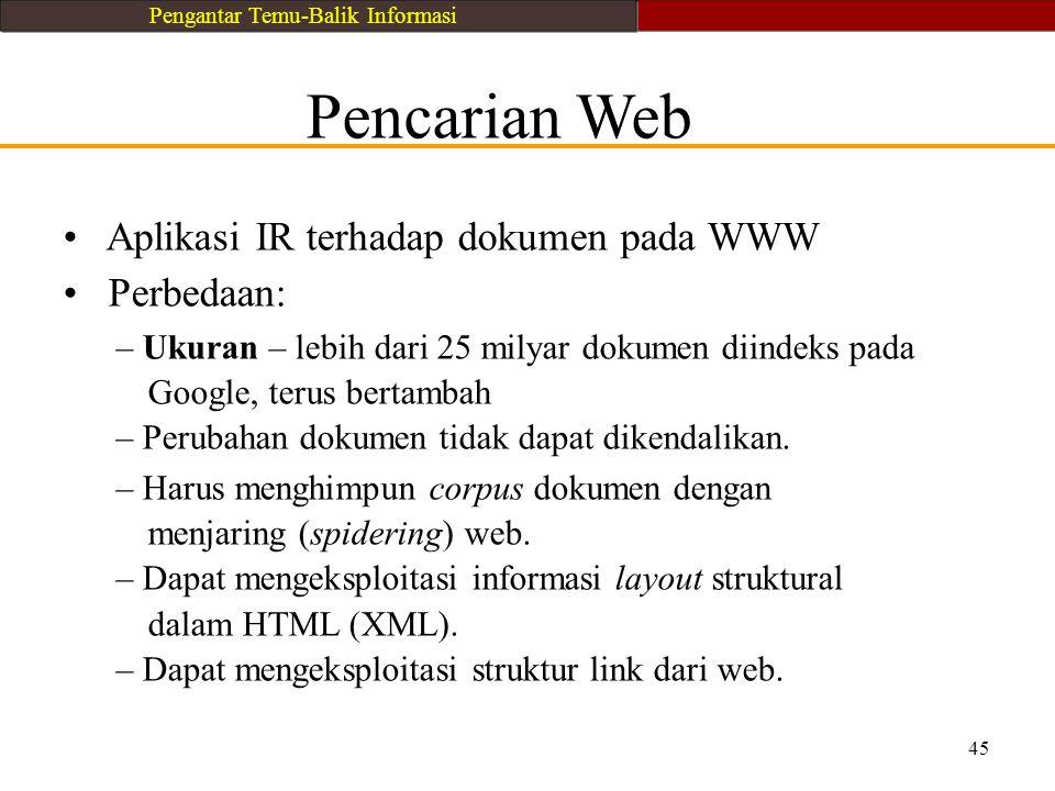 • Aplikasi IR terhadap dokumen pada WWW • Perbedaan: