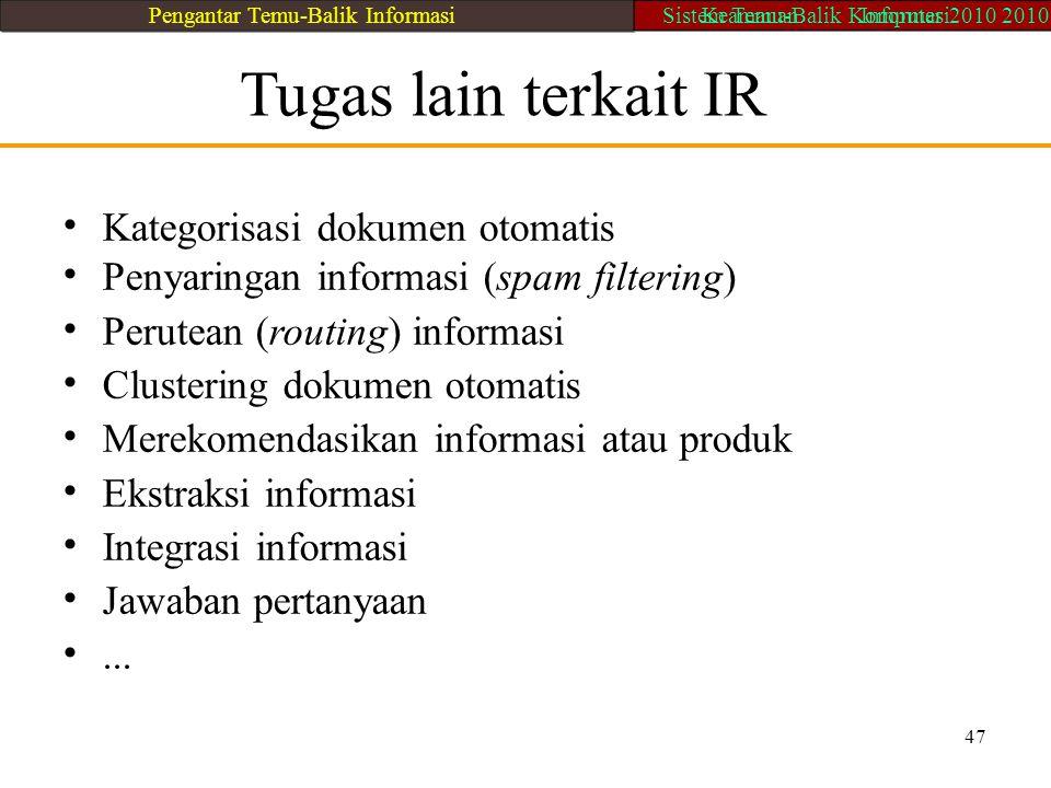 Tugas lain terkait IR • Kategorisasi dokumen otomatis