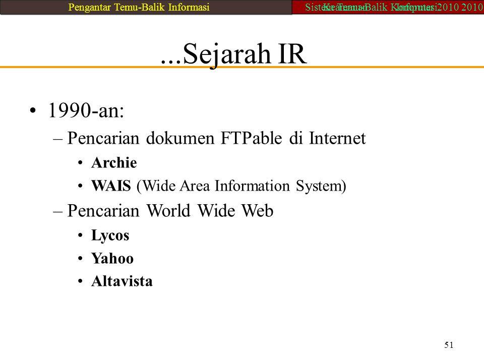 • 1990-an: ...Sejarah IR – Pencarian dokumen FTPable di Internet
