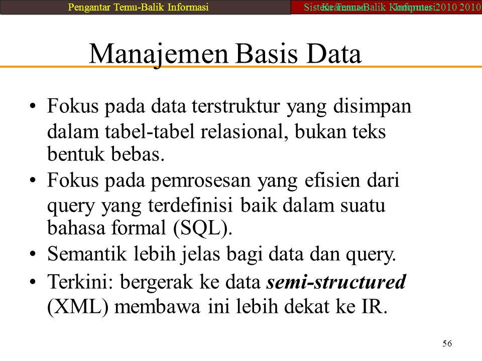 • Fokus pada data terstruktur yang disimpan