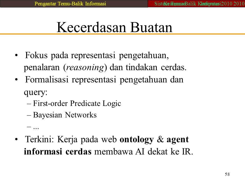 • Fokus pada representasi pengetahuan,