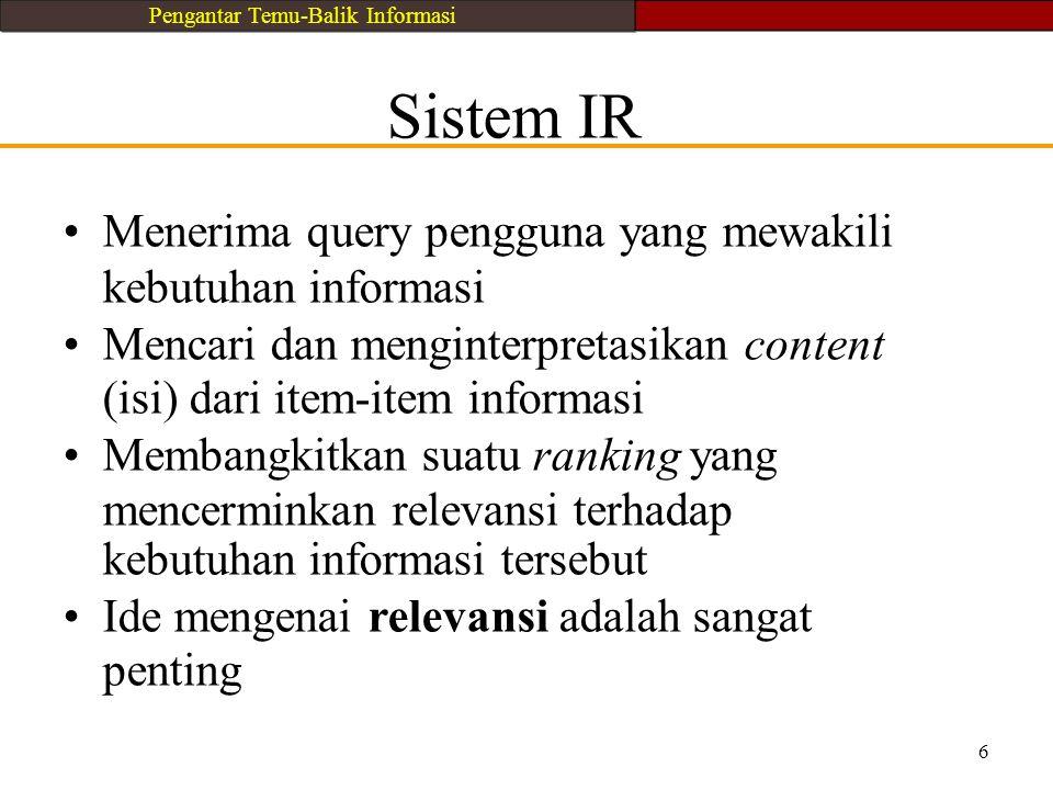 • Menerima query pengguna yang mewakili