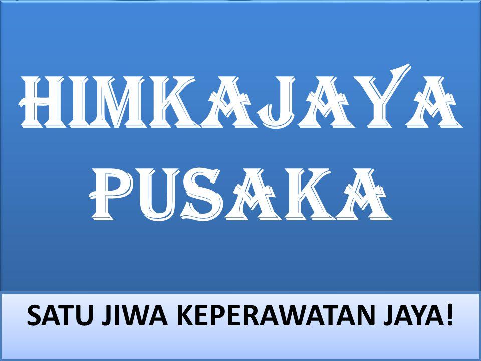 SATU JIWA KEPERAWATAN JAYA!