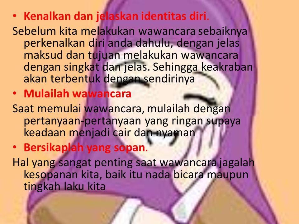 Kenalkan dan jelaskan identitas diri.