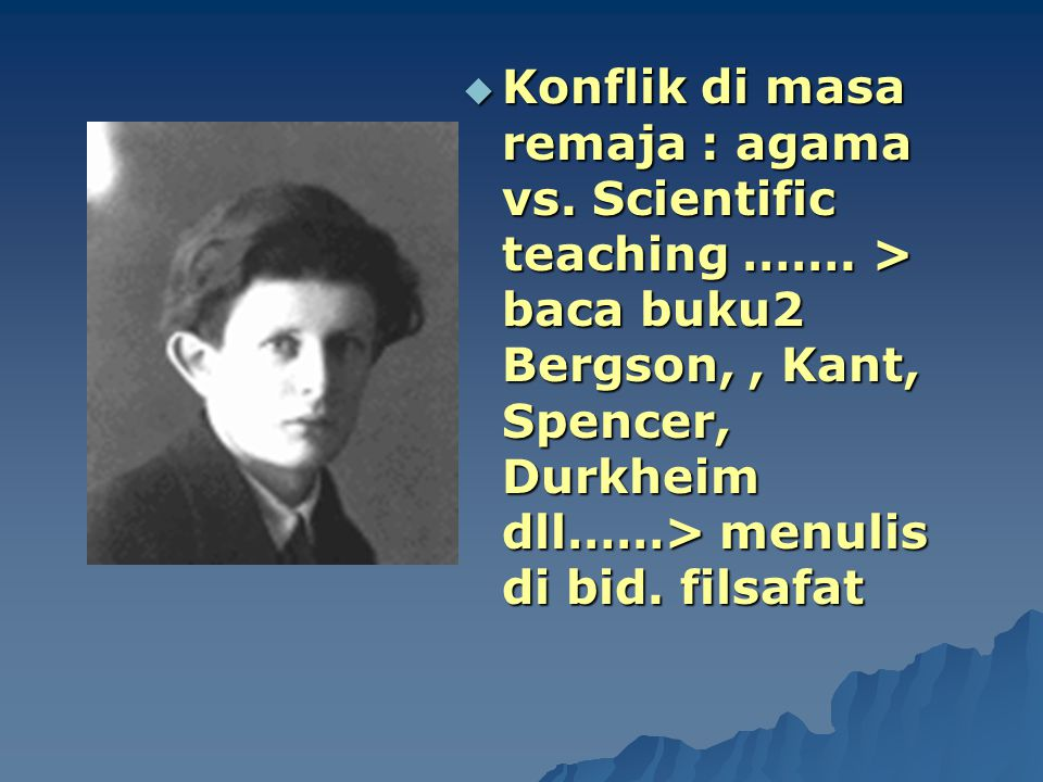 Konflik di masa remaja : agama vs. Scientific teaching ……