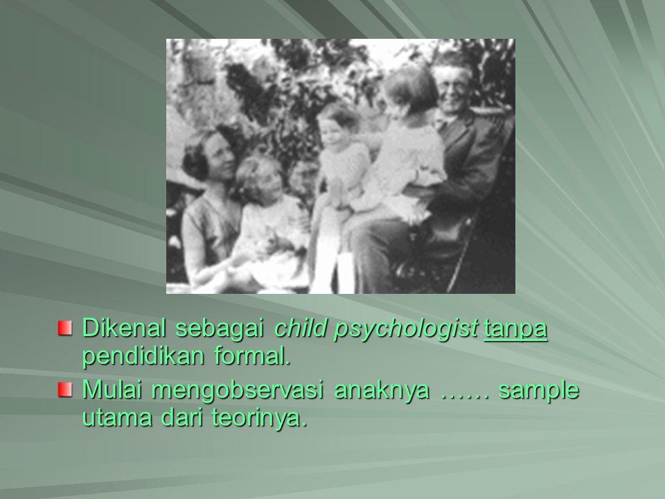 Dikenal sebagai child psychologist tanpa pendidikan formal.