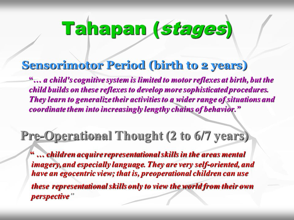 Tahapan (stages) Sensorimotor Period (birth to 2 years)