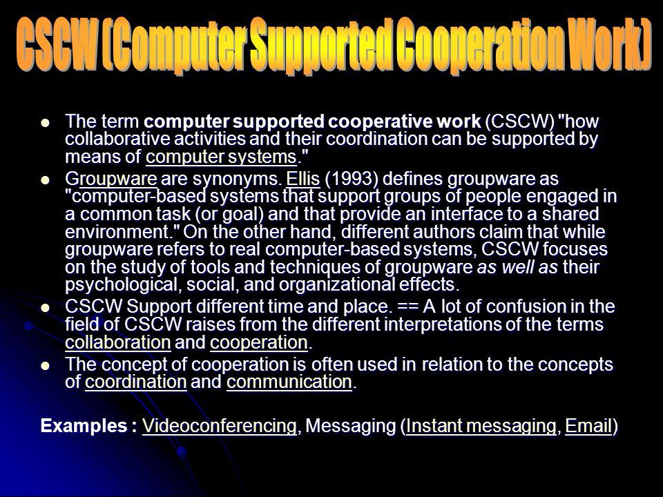 CSCW (Computer Supported Cooperation Work)