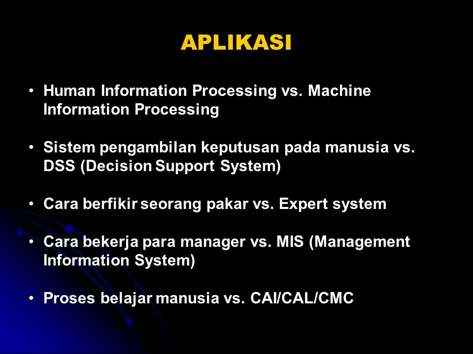 APLIKASI Human Information Processing vs. Machine Information Processing.