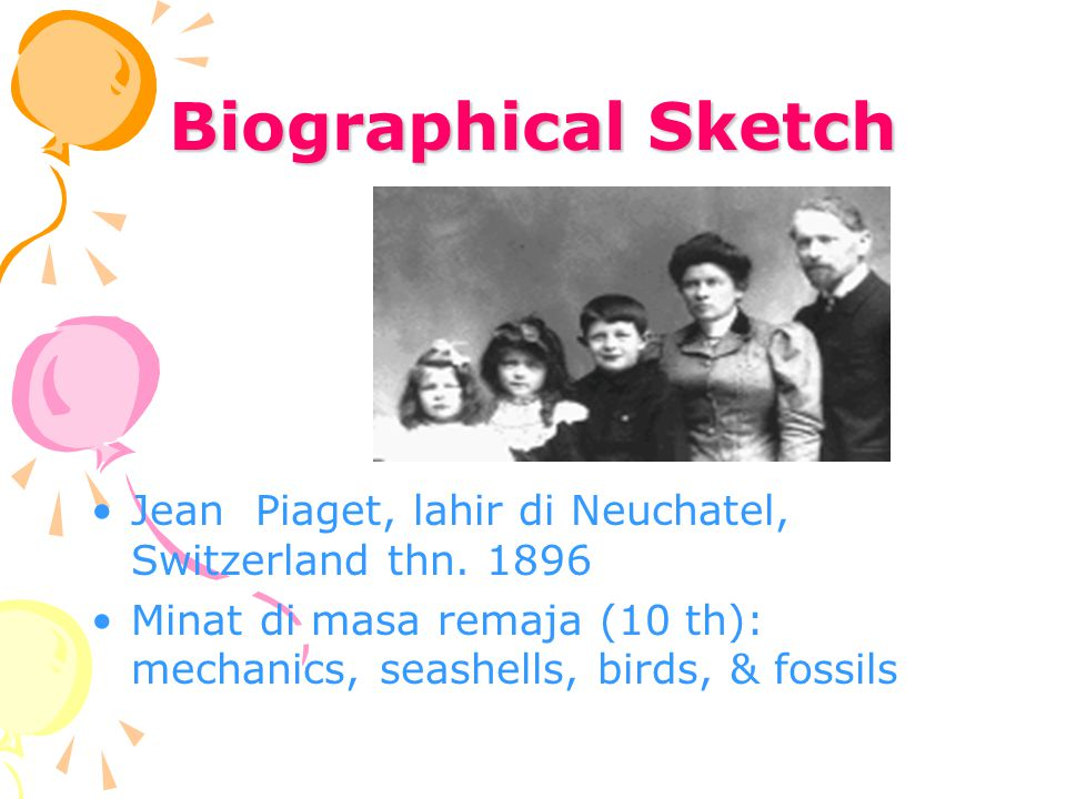Biographical Sketch Jean Piaget, lahir di Neuchatel, Switzerland thn.