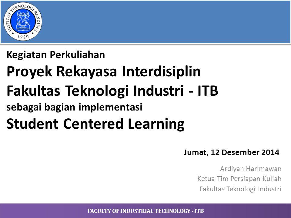 Kegiatan Perkuliahan Proyek Rekayasa Interdisiplin Fakultas Teknologi Industri - ITB sebagai bagian implementasi Student Centered Learning