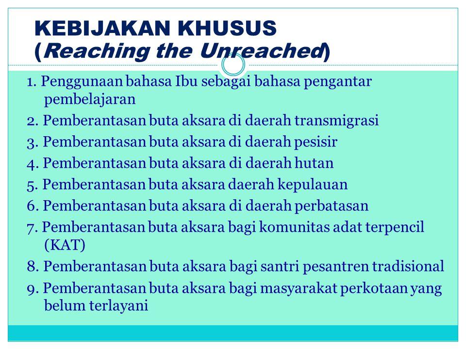 KEBIJAKAN KHUSUS (Reaching the Unreached)