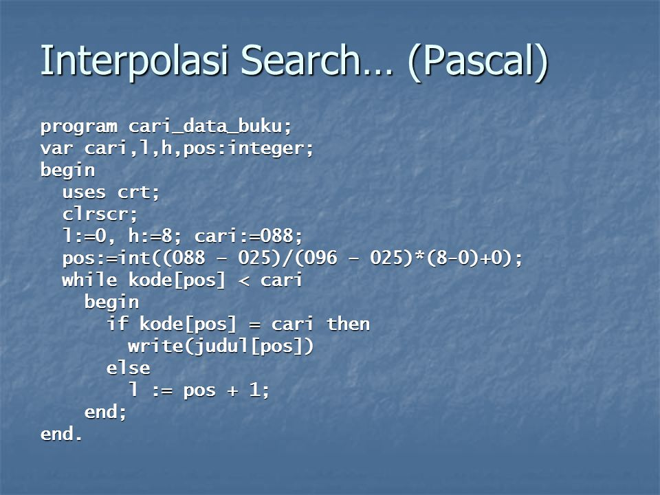 Interpolasi Search… (Pascal)