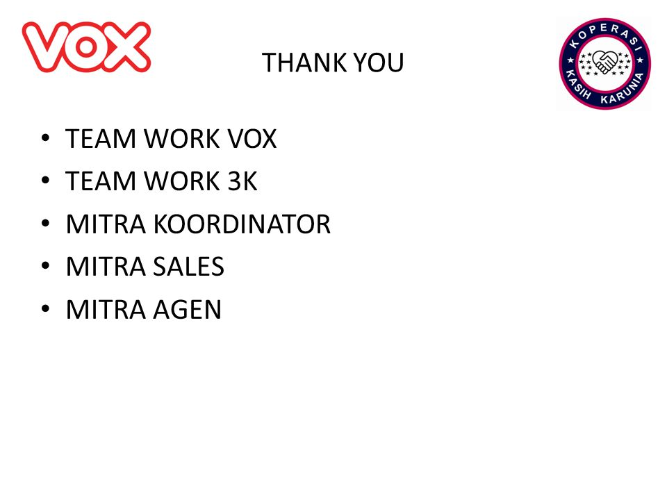 THANK YOU TEAM WORK VOX TEAM WORK 3K MITRA KOORDINATOR MITRA SALES MITRA AGEN